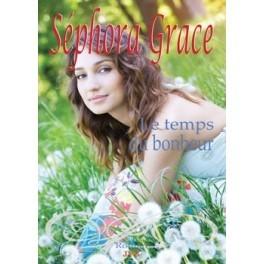 """""""Le temps du bonheur"""" par Séphora Grace"""