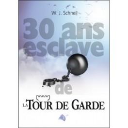 """""""30 ans esclave de la Tour de garde"""" par W. J. Schnell"""