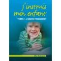 """""""J'instruis mon enfant tome 2"""" par Aline Neuhauser"""