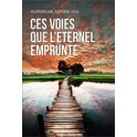 """""""Ces voies que l'Eternel emprunte"""" par YAMTOINGAR Antoine-Issa"""