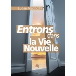 """""""Entrons dans la vie nouvelle 2"""" par Lucien Marzocchi"""