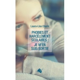 """""""Phobies et harcèlement scolaire : je m'en suis sortie"""" par Laura-Lisa Chami"""