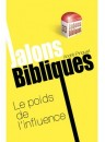 """""""Le poids de l'influence"""" (Jalons Biblique No 33 par André Pinguet"""