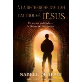 """""""A la recherche d'Allah, j'ai trouvé Jésus"""" par Nabeel Qureshi"""