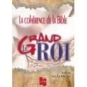 """""""Le Grand Roi - La cohérence de la Bible"""" par Roland Van de Pitterie"""