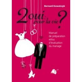 """""""2 oui pour la vie?"""" par Bernard Kowalczyk"""
