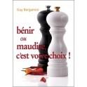 """""""Bénir ou maudire c'est votre choix"""" par Guy Bergamini"""