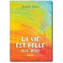 """""""La vie est belle"""" par Danièle Théry"""
