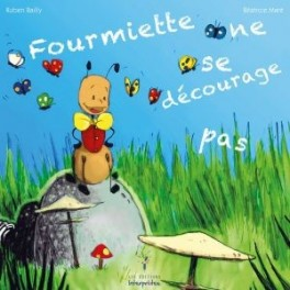 """""""Fourmiette ne se décourage pas"""" par Béatrice Maré"""